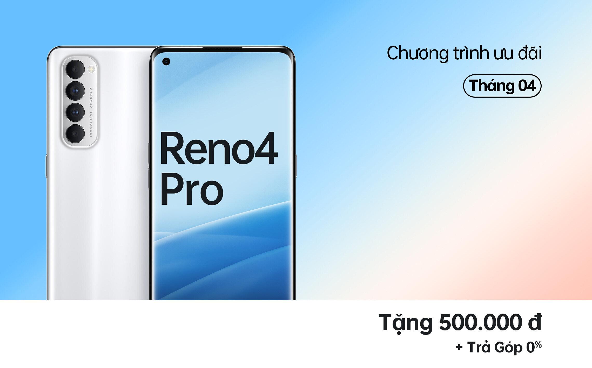 Reno4 Pro Ưu Đãi